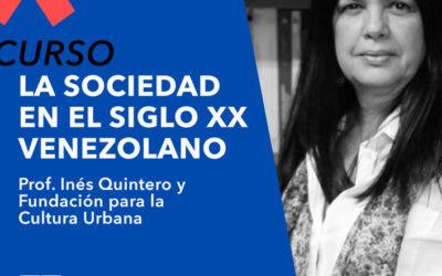 """Fundación para la Cultura Urbana anuncia el nuevo curso """"La Sociedad en el Siglo XX venezolano"""""""